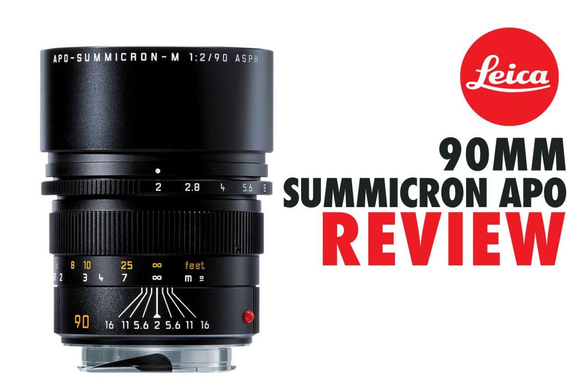 REVIEW – LEICA 90MM SUMMICRON F/2.0 APO