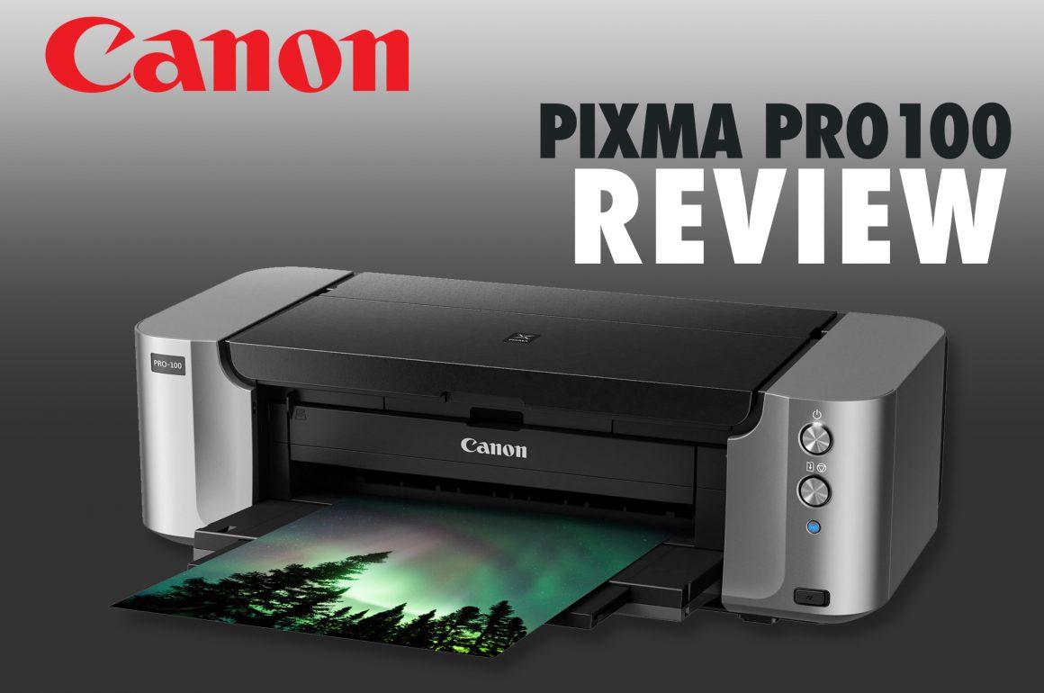 REVIEWS – CANON PIXMA PRO100