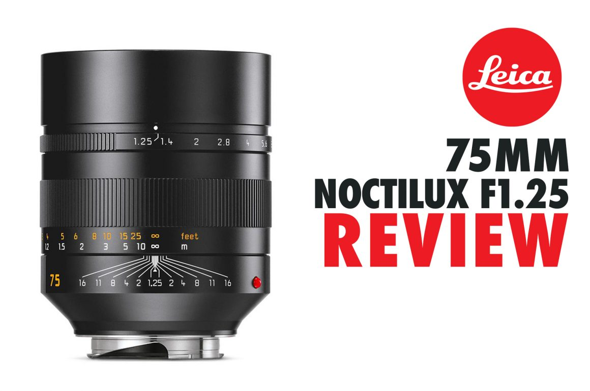 REVIEW – LEICA 75MM NOCTILUX F/1.25