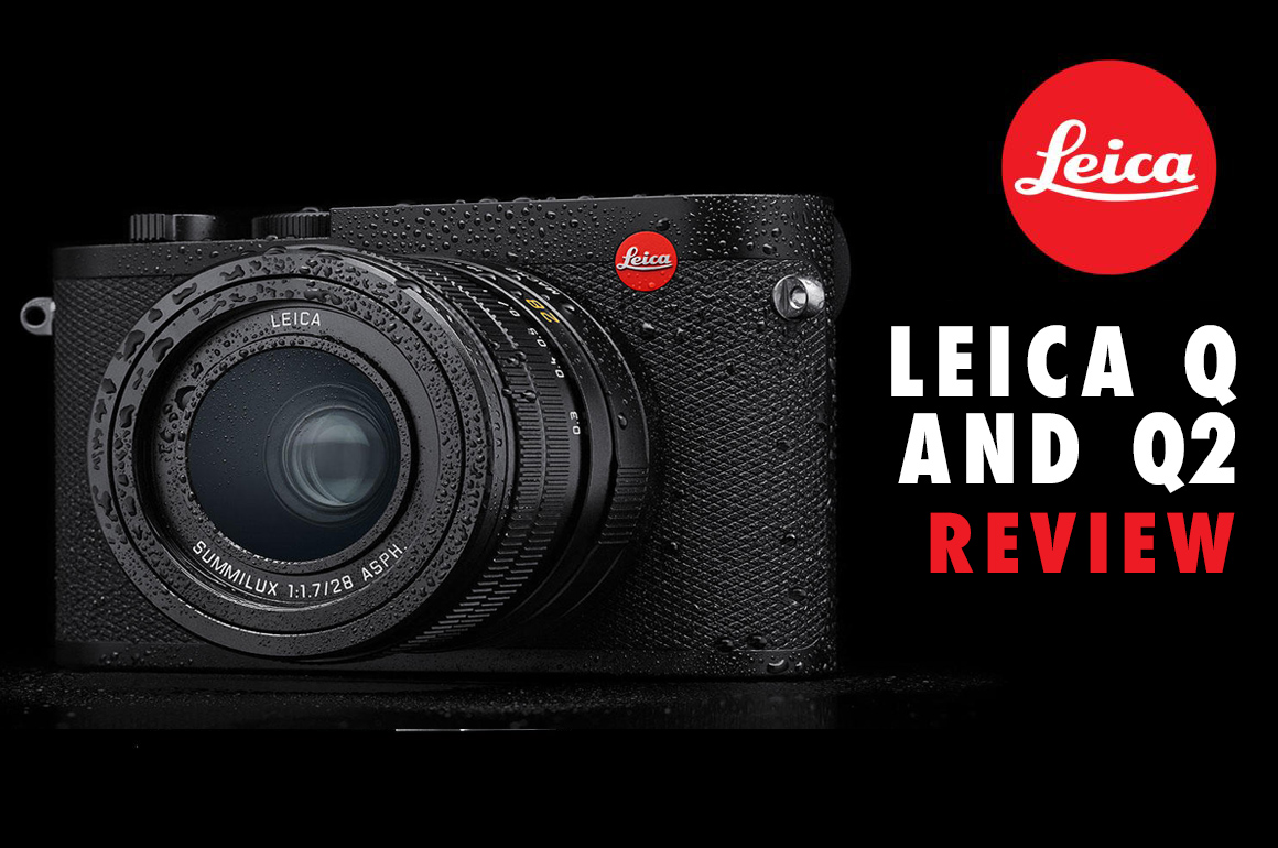 TO Q or Q2? THE QUESTION ABOUT THE AMAZING LEICA Q